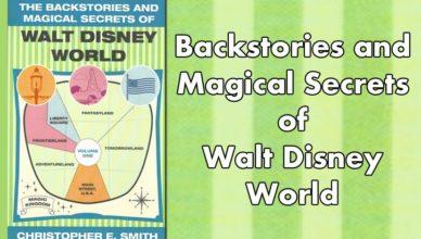 Backstories and Magical Secrets of Walt Disney World